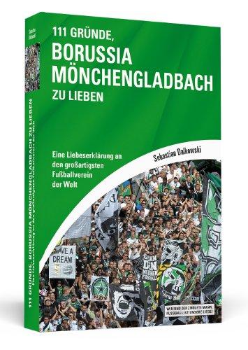 111-Grnde-Borussia-Mnchengladbach-zu-lieben-Eine-Liebeserklrung-an-den-groartigsten-Fuballverein-der-Welt-0
