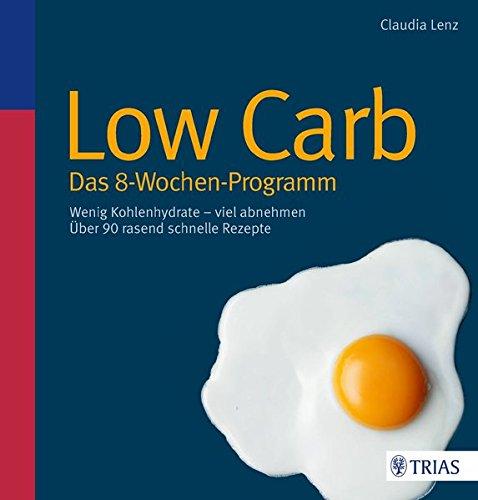 Low-Carb-Das-8-Wochen-Programm-Wenig-Kohlenhydrate-viel-abnehmen-0