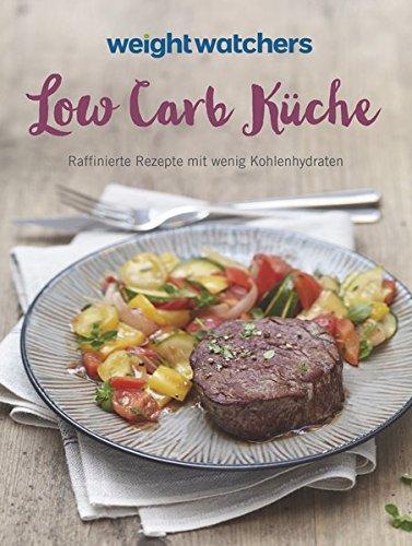 Low-Carb-Kche-Raffinierte-Rezepte-mit-wenig-Kohlenhydraten-zum-neuen-Feel-Good-Programm-von-Weight-Watchers-Jetzt-mit-der-neuen-SmartPoints-Formel-0